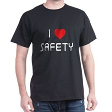 Funny I love safety T-Shirt