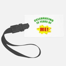 Celebrating Me! 15th Birthday Luggage Tag