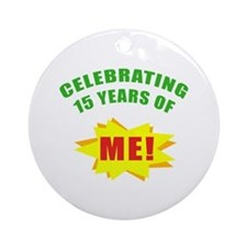 Celebrating Me! 15th Birthday Ornament (Round)