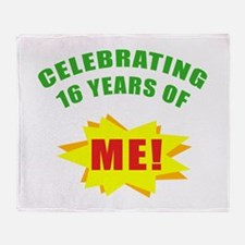 Celebrating Me! 16th Birthday Throw Blanket