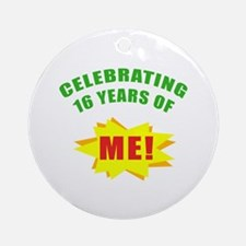 Celebrating Me! 16th Birthday Ornament (Round)