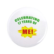 "Celebrating Me! 17th Birthday 3.5"" Button"