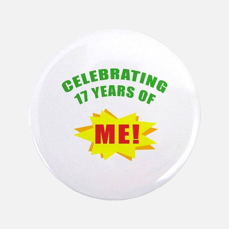 "Celebrating Me! 17th Birthday 3.5"" Button"