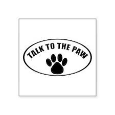 Talk To the Paw Oval Sticker