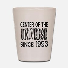 Center of the Universe Since 1993 Shot Glass