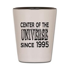 Center of the Universe Since 1995 Shot Glass