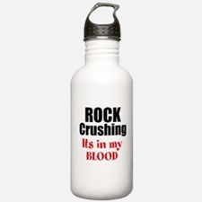 Rock Crushing - Its in my Blood Water Bottle