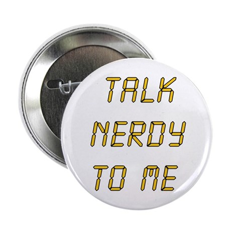 """Talk Nerdy To Me 2.25"""" Button (10 pack)"""