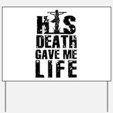 HisDeathGaveLife copy Yard Sign