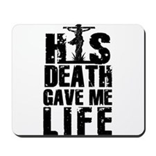 HisDeathGaveLife copy Mousepad