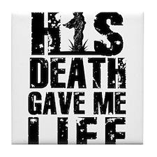 HisDeathGaveLife copy Tile Coaster