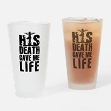 HisDeathGaveLife copy Drinking Glass