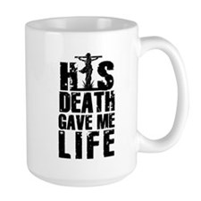 HisDeathGaveLife copy Mug