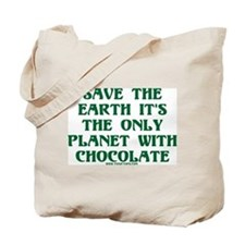 Save the Earth It's the Only  Tote Bag