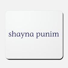 Shayna Punim Mousepad