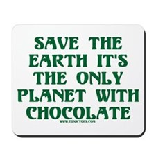Save the Earth It's the Only  Mousepad