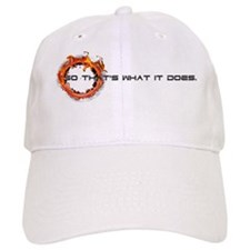 So that's what it does Baseball Cap