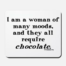 Woman of Many Moods - All Require Chocolate Mousep