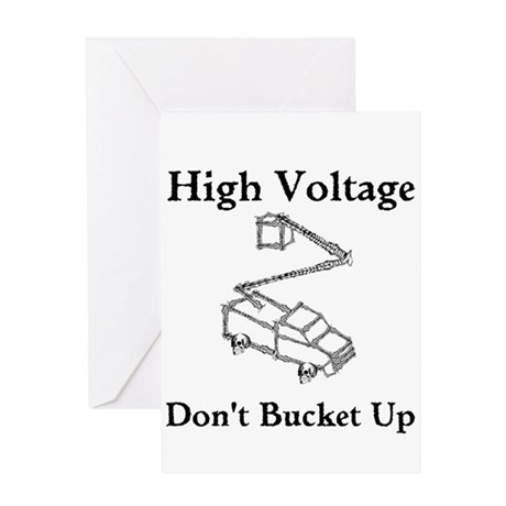 High Voltage, Dont Bucket Up Greeting Cards