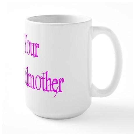 I'm Your Fairy Godmother Large Mug