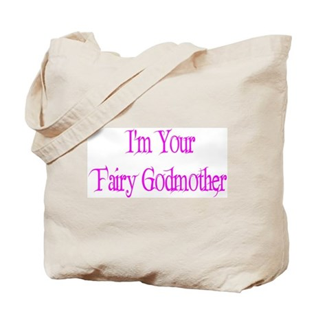 I'm Your Fairy Godmother Tote Bag
