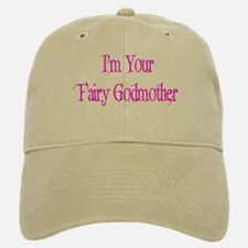 I'm Your Fairy Godmother Baseball Baseball Cap