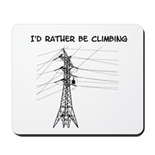 Id Rather Be Climbing Mousepad