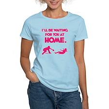 Waiting at Home T-Shirt