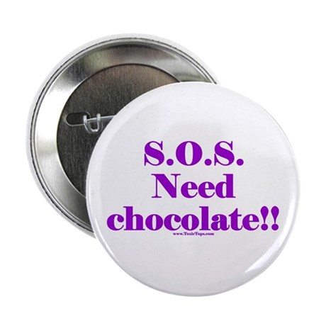SOS Need Chocolate Button