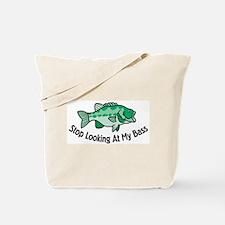 Stop Looking At My Bass Tote Bag