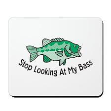 Stop Looking At My Bass Mousepad