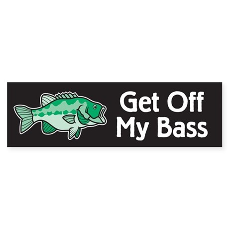 Stop Looking At My Bass Bumper Sticker