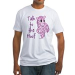 Talk To The Hoof Fitted T-Shirt