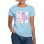 Talk To The Hoof Women's Light T-Shirt