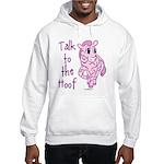 Talk To The Hoof Hooded Sweatshirt