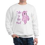 Talk To The Hoof Sweatshirt