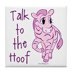 Talk To The Hoof Tile Coaster