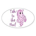 Talk To The Hoof Oval Sticker