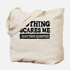 Nothing Scares Me - 3 Daughters Tote Bag