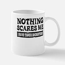 Nothing Scares Me - 3 Daughters Mug
