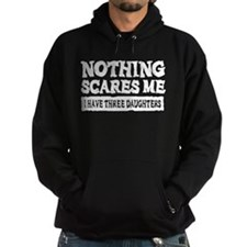 Nothing Scares Me - 3 Daughters Hoodie