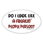 Freakin' People Person.. Oval Sticker