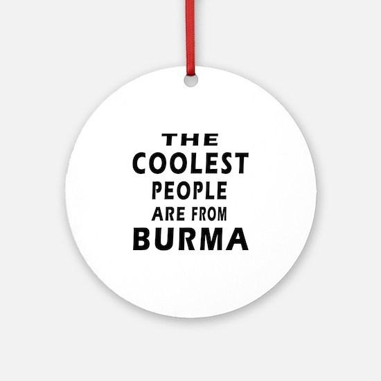 The Coolest Burma Designs Ornament (Round)
