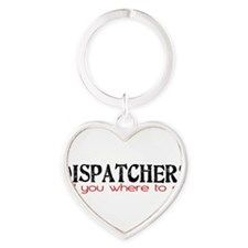 DISPATCHERS tell you where to go Keychains
