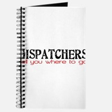 DISPATCHERS tell you where to go Journal