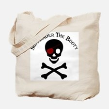 Surrender the Booty Tote Bag