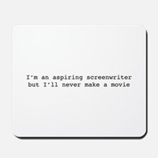 I'm an aspiring screenwriter. But... Mousepad