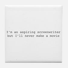 I'm an aspiring screenwriter. But... Tile Coaster
