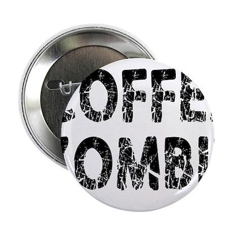 "COFFEE ZOMBIE 2.25"" Button"