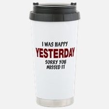 I was happy yesterday Travel Mug